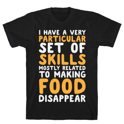 I Have A Particular Set Of Skills Mens T-Shirt