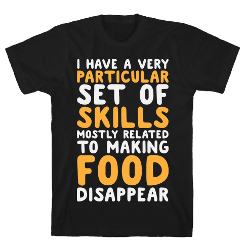 I Have A Particular Set Of Skills Mens T-Shirt