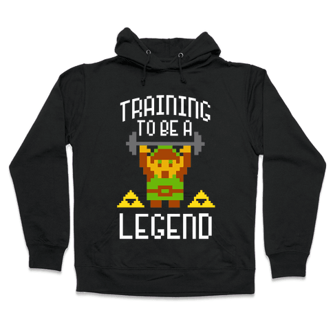 Training To Be A Legend Hooded Sweatshirt