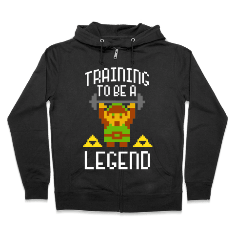 Training To Be A Legend Zip Hoodie