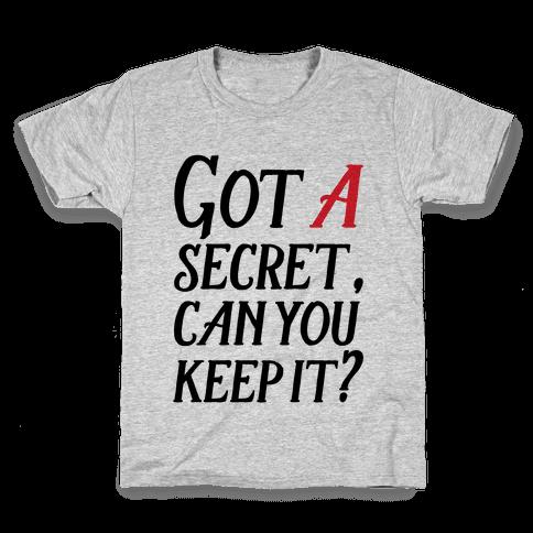 Got A Secret Can You Keep it? Kids T-Shirt