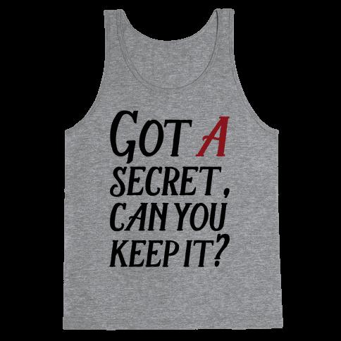 Got A Secret Can You Keep it? Tank Top