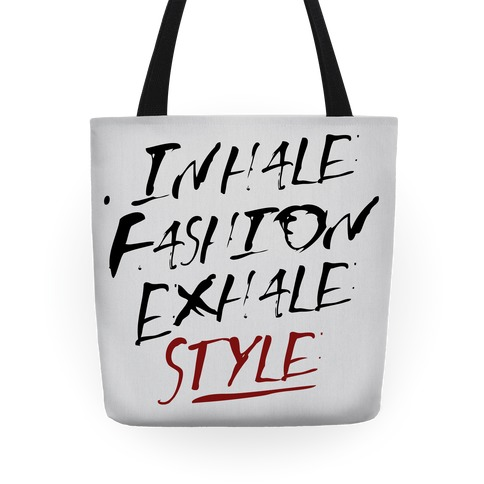 Inhale Fashion Exhale Style Tote