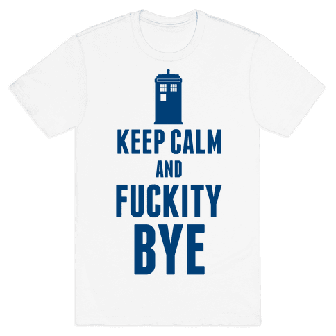 Keep Calm and F***ity Bye Mens T-Shirt