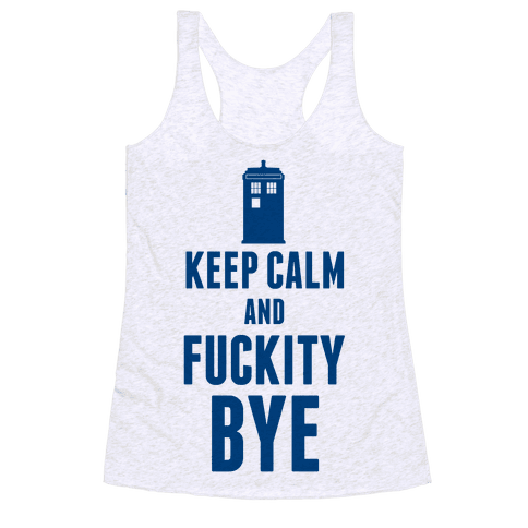Keep Calm and F***ity Bye Racerback Tank Top