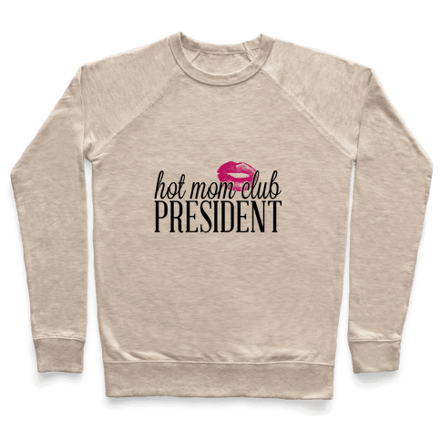 Hot Mom Club President Pullover