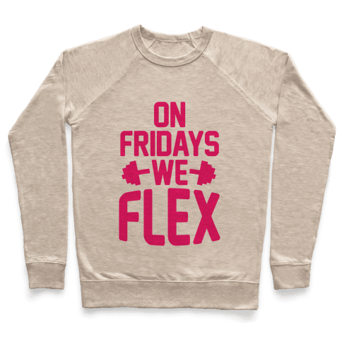 On Fridays We Flex Pullover