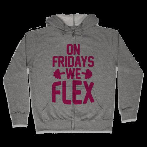 On Fridays We Flex Zip Hoodie
