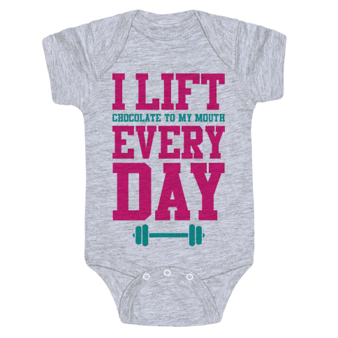 I Lift Every Day Baby Onesy