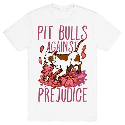Pit Bulls Against Prejudice T-Shirt