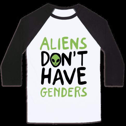 Aliens Don't Have Genders Baseball Tee