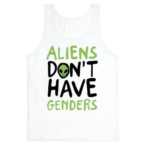 Aliens Don't Have Genders