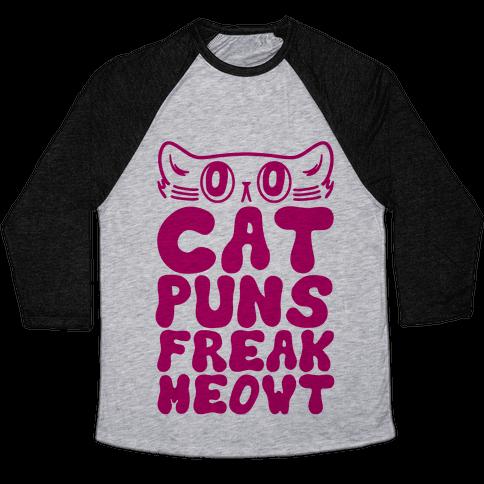 Cat Puns Freak Meowt Baseball Tee