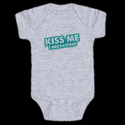 Kiss Me I Breastfeed Baby Onesy