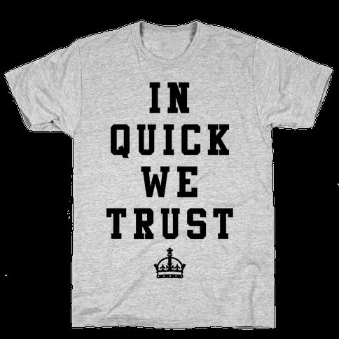 In Quick We Trust Mens T-Shirt