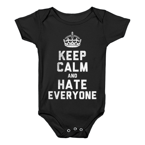 Keep Calm and Hate Everyone (White Ink) Baby Onesy