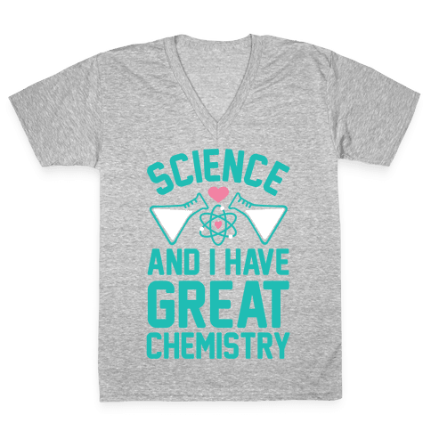 Science And I Have Great Chemistry V-Neck Tee Shirt