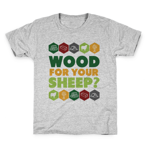 Wood For Your Sheep? Kids T-Shirt