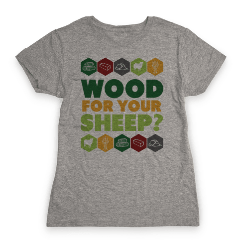 Wood For Your Sheep? Womens T-Shirt