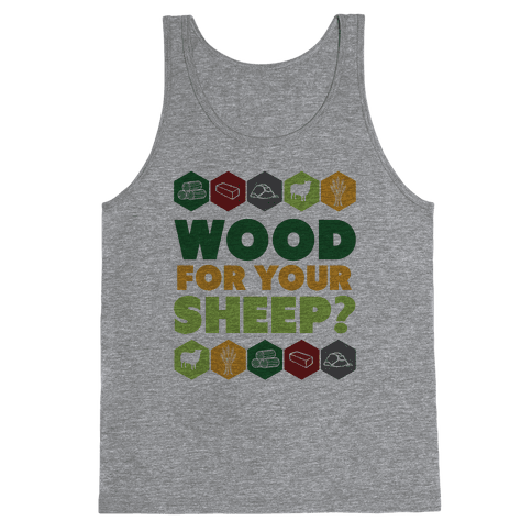Wood For Your Sheep? Tank Top
