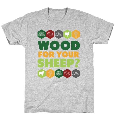 Wood For Your Sheep? T-Shirt