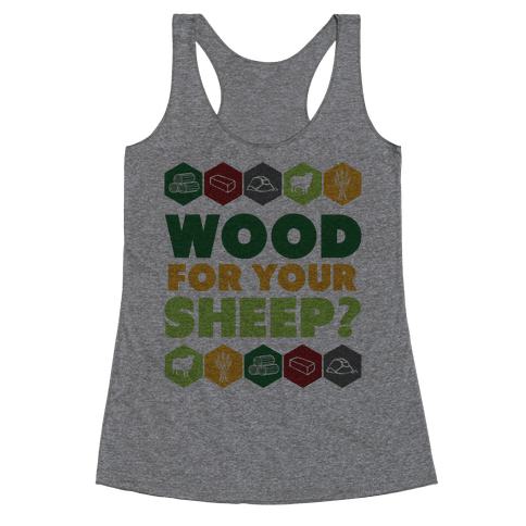 Wood For Your Sheep? Racerback Tank Top