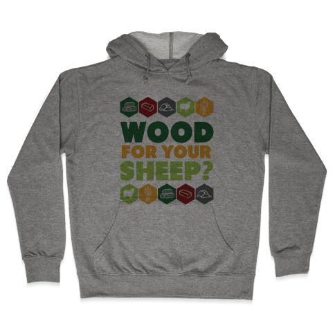Wood For Your Sheep? Hooded Sweatshirt