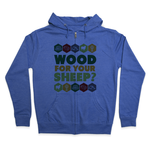 Wood For Your Sheep? Zip Hoodie