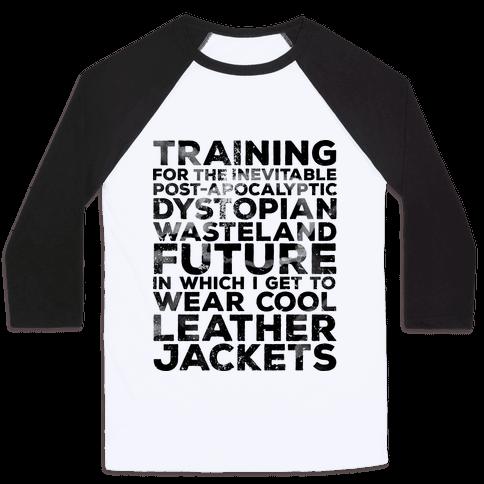 Training for The Inevitable Post-Apocalyptic Dystopian Wasteland Future Baseball Tee