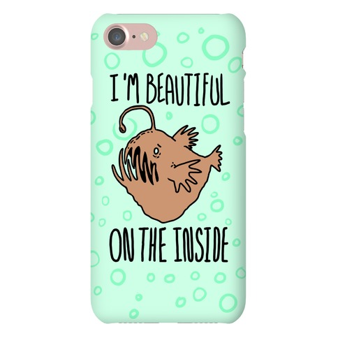 I'm Beautiful On the Inside- Anglerfish Phone Case