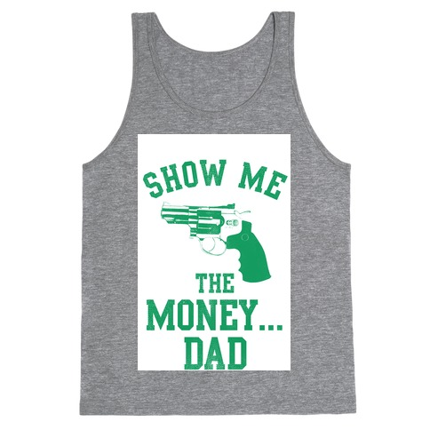 Show me the Money...Dad Tank Top