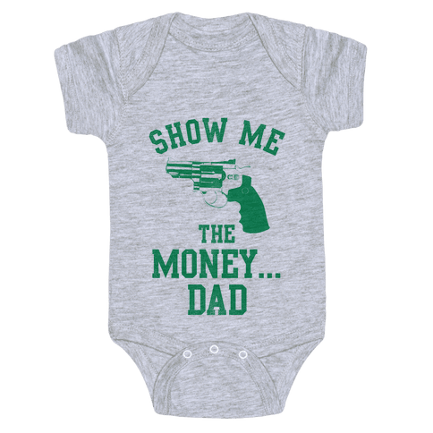 Show me the Money...Dad Baby Onesy