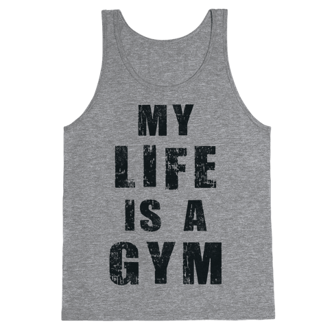 My Life Is A Gym Tank Top