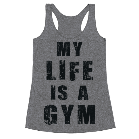 My Life Is A Gym Racerback Tank Top