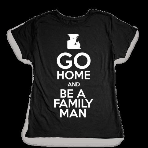 Go Home Womens T-Shirt