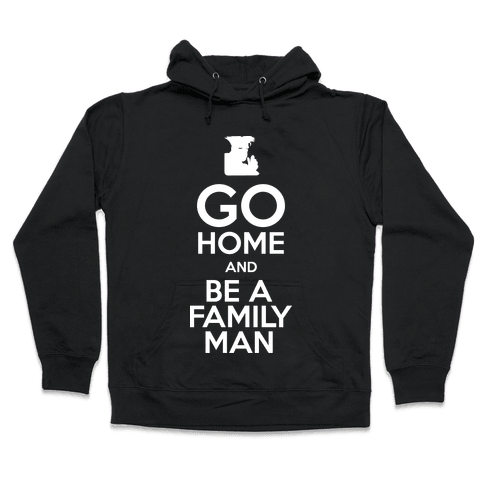 Go Home Hooded Sweatshirt