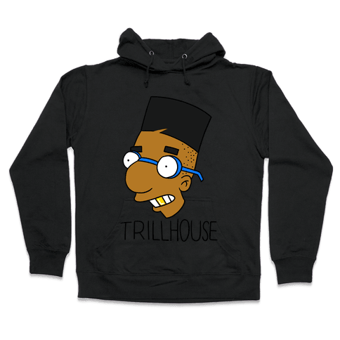 Everythings Coming Up Trillhouse Hooded Sweatshirt