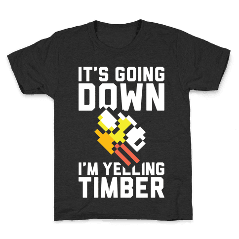 I'm Yelling Timber Kids T-Shirt