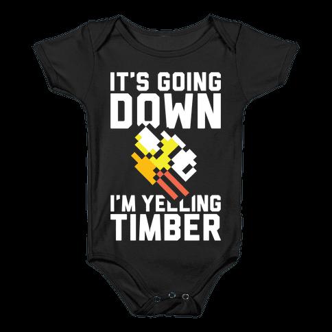 I'm Yelling Timber Baby Onesy