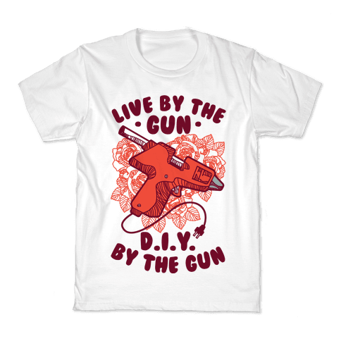 Live By the Gun DIY By the Gun Kids T-Shirt