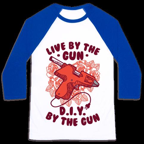 Live By the Gun DIY By the Gun Baseball Tee