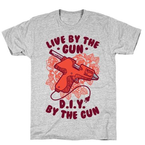 Live By the Gun DIY By the Gun T-Shirt
