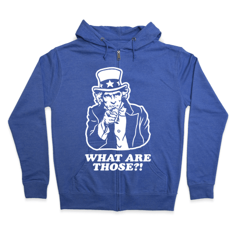 "Uncle Sam Asks ""What Are Those?!"" Zip Hoodie"