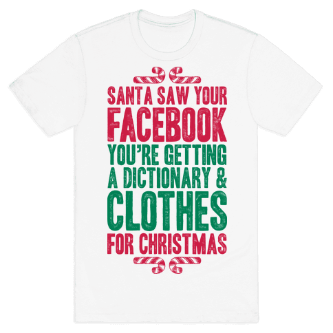 Santa Saw Your Facebook Mens T-Shirt