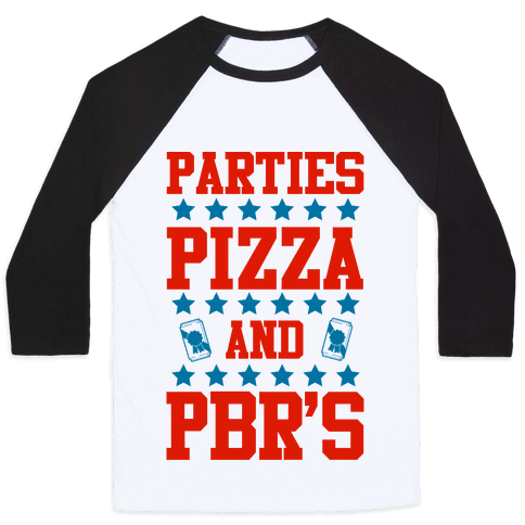 Pizza Parties and PBRs Baseball Tee