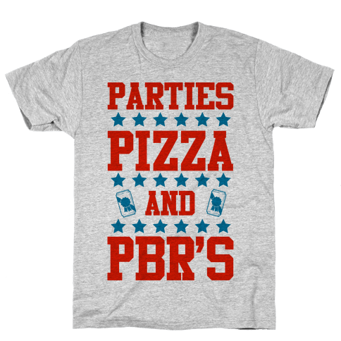 Pizza Parties and PBRs Mens T-Shirt