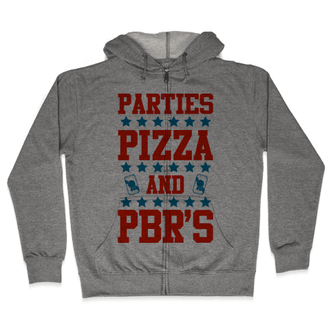 Pizza Parties and PBRs Zip Hoodie