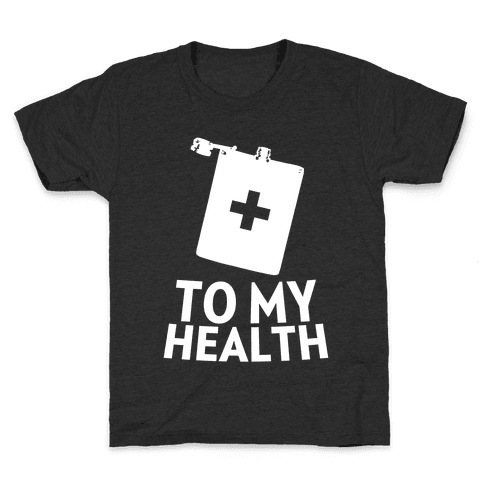 To My Health Kids T-Shirt