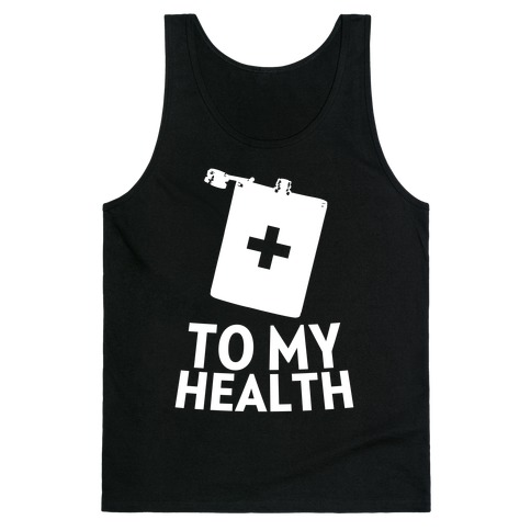 To My Health Tank Top