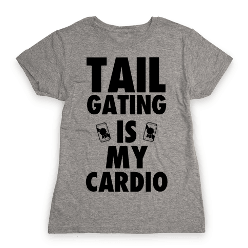 Tailgating is my Cardio Womens T-Shirt